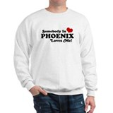 Somebody In Phoenix Loves Me Sweatshirt