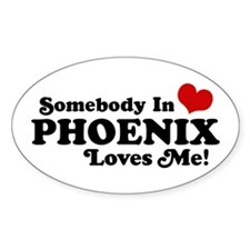 Somebody In Phoenix Loves Me Decal