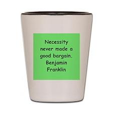 ben franklin quotes Shot Glass