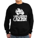 Vada a bordo, CAZZO! Sweatshirt (dark)