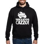 Vada a bordo, CAZZO! Hoodie (dark)