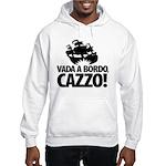 Vada a bordo, CAZZO! Hooded Sweatshirt