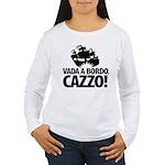 Vada a bordo, CAZZO! Women's Long Sleeve T-Shirt