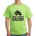 Vada a bordo, CAZZO! Green T-Shirt