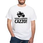 Vada a bordo, CAZZO! White T-Shirt