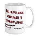 Large Mug Vulnerable to Terrorists!
