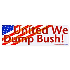United We Dump Bush Bumper Sticker