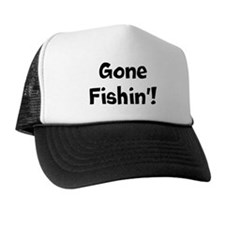 Gone Fishin Fishing Trucker Funny Hat
