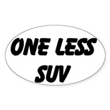 One Less SUV Funny Decal