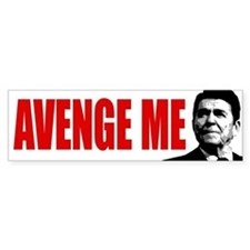 Avenge Ronald Reagan! - Bumper Sticker