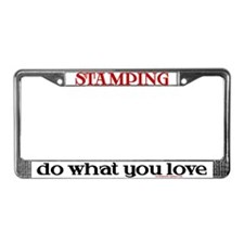 Do What You Love/Stamping License Plate Frame