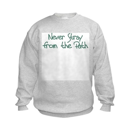 Never Stray From Path Kids Sweatshirt