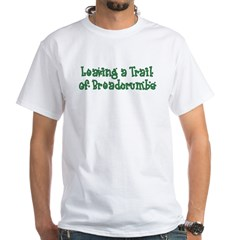 Leaving Trail of Breadcrumbs White T-Shirt