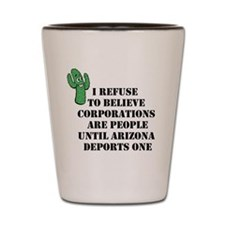 Arizona Deports Corporations Shot Glass