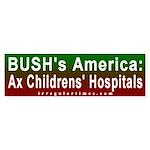 Bush: Ax Hospitals Bumper Sticker
