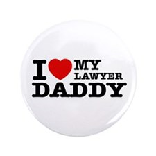 "I love My Lawyer Daddy 3.5"" Button"