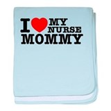 I love My Nurse Mommy baby blanket