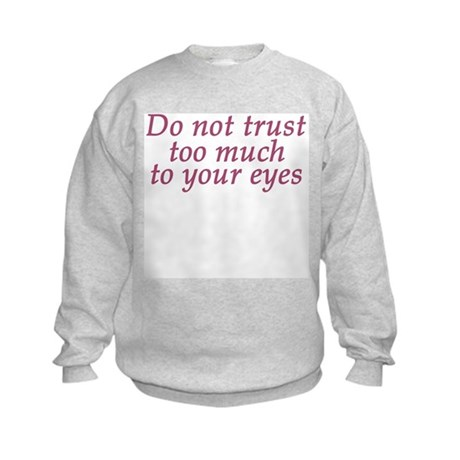 Do Not Trust Eyes Kids Sweatshirt