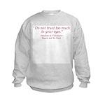 Do Not Trust Quote  Kids Sweatshirt