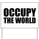 Occupy The World Yard Sign