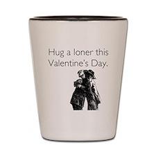 Hug A Loner Shot Glass