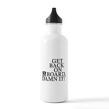 Get Back On Board, Damn It! Water Bottle