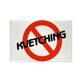 No Kvetching Rectangle Magnet