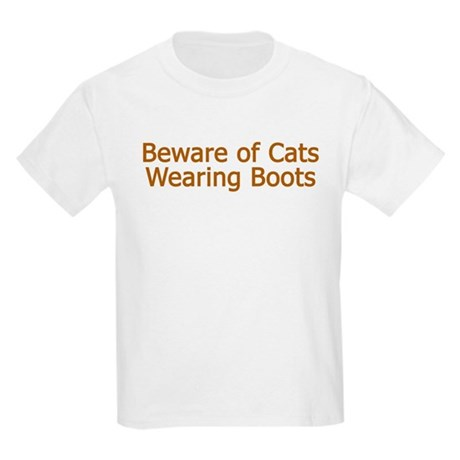 Beware Cats Wearing Boots Kids T-Shirt
