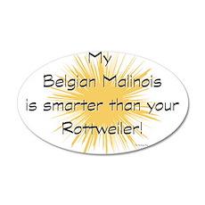 My Malinois is smarter than y 22x14 Oval Wall Peel