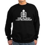 Trust Me I'm An X-Ray Technologist Sweatshirt (dar