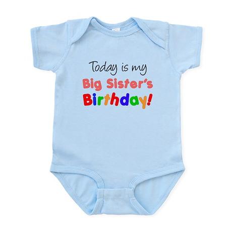 Today Is Big Sister's Birthda Infant Bodysuit