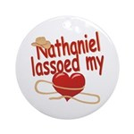Nathaniel Lassoed My Heart Ornament (Round)