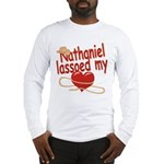 Nathaniel Lassoed My Heart Long Sleeve T-Shirt