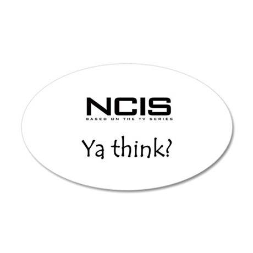 NCIS Ya Think? 22x14 Oval Wall Peel