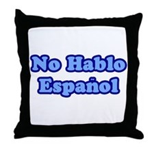 No Hablo Espanol Throw Pillow