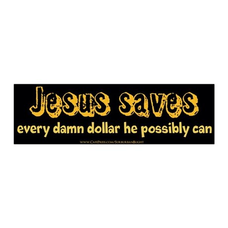 Jesus Saves Every Damn Dollar 42x14 Wall Peel
