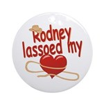 Rodney Lassoed My Heart Ornament (Round)