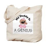 My Daddy Is A GENIUS (girl 2) Tote Bag