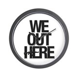 """We Out Here"" Wall Clock"