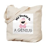 My Daddy Is A GENIUS (girl 1) Tote Bag