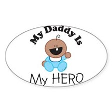 My Daddy Is My HERO (boy 1) Oval Decal