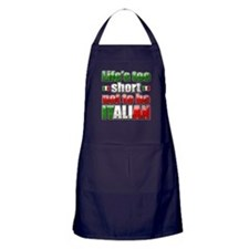 Life's Too Short not to be Italian Apron (dark)