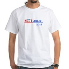 "No Obama - ""Not again!"" Shirt"