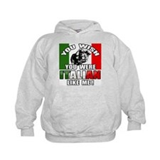 You Wish U Were Italian Hoodie