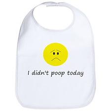I didn't poop today Bib