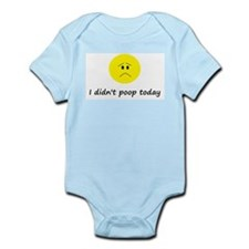 I didn't poop today Infant Bodysuit