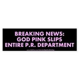 """God Pink Slips"" Bumper Sticker"