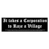 Corporation to Raze a Village Bumper Sticker