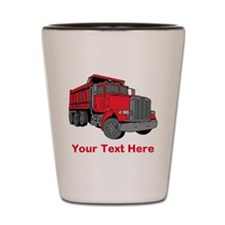Big Red Truck with Text. Shot Glass