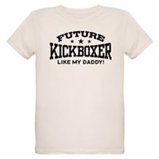 Future Kickboxer Like My Daddy T-Shirt